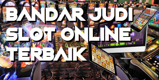 Bandar Judi Slot Online Terbaik Di Indonesia