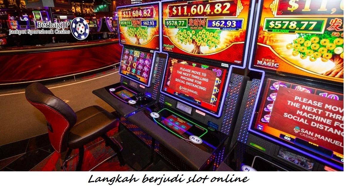 Langkah berjudi slot online